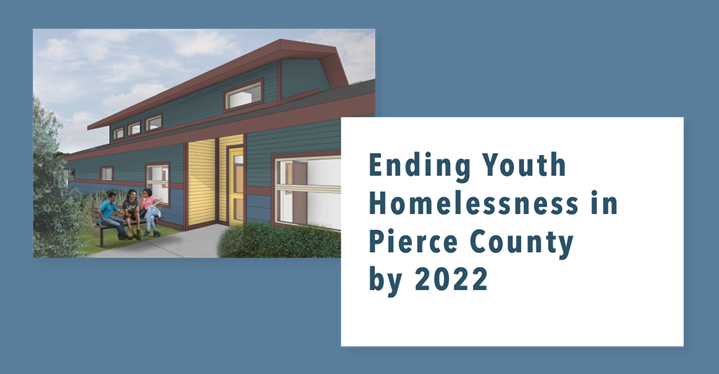 Ending Youth Homelessness in Pierce County by 2022