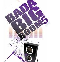 TIX AT THE BOX OFFICE @ 9PM FOR BADA BIG BOOM 5 w/ Doc...