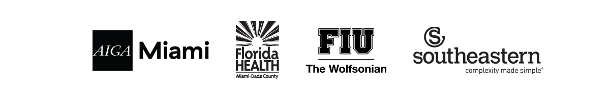 Partners: AIGA Miami, Florida Department of Health in Miami Dade, The Wolfsonian-FIU, Southeastern Printing
