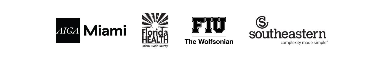 Partners: AIGA Miami, Florida Department of Health in Miami Dade, The Wolfsonian-FIU, Southeastern Printing