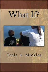 What If? by Teela Mickles
