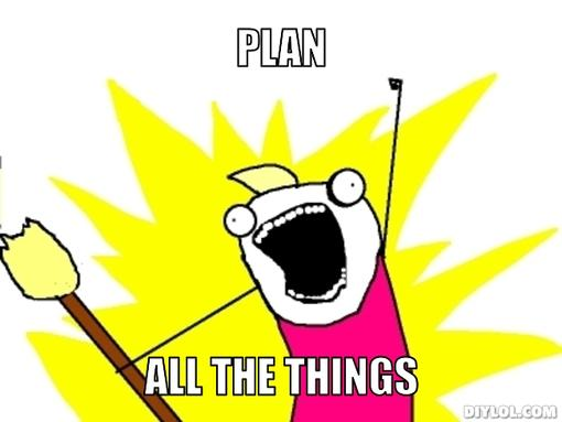 Plan all the things guy