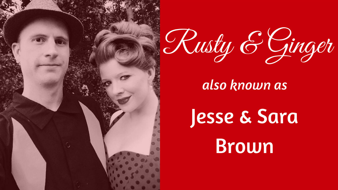 Rusty & Ginger (Sara & Jesse Brown)