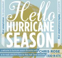 Hello Hurricane Season. Chris Rose reads from One Dead in...