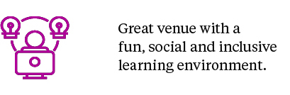 Great venue with a fun, social and inclusive learning environment.