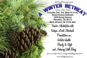 "All Day Natural Presents,   ""A Winter Retreat"""