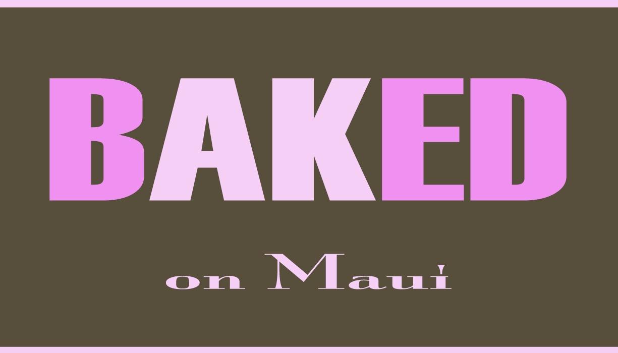 baked on maui