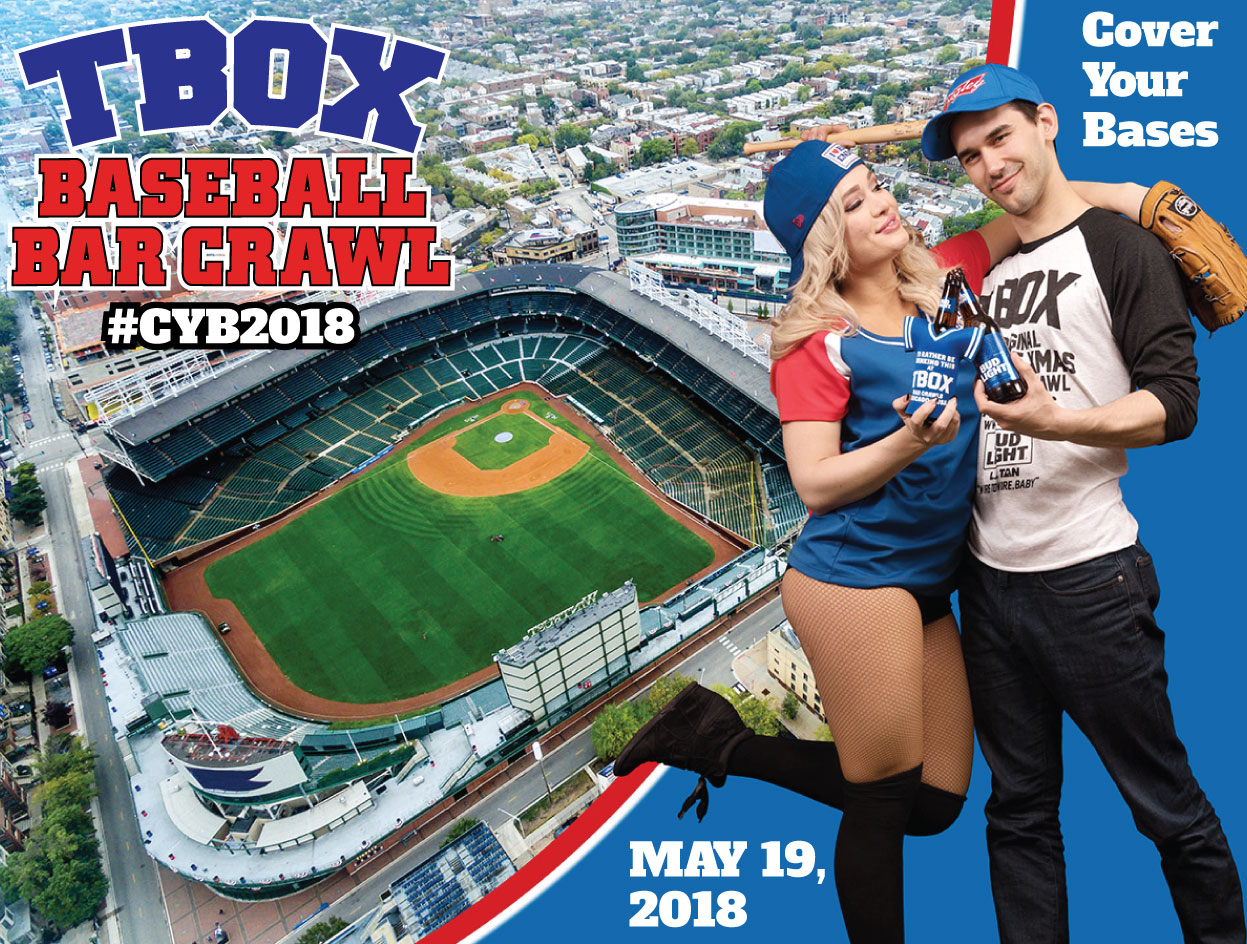 TBOX Baseball Bar Crawl - Cover Your Bases Pub Crawl - #CYB2018 - Cover Your Bases - CYB - Chicago Wrigleyville Pub Crawl