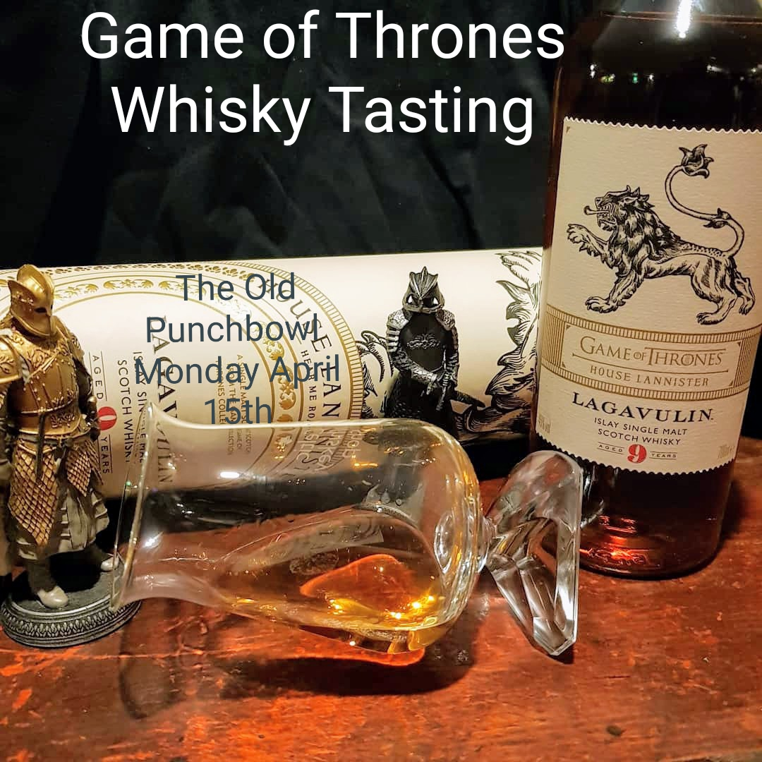 game of thrones whisky tasting the old punchbowl