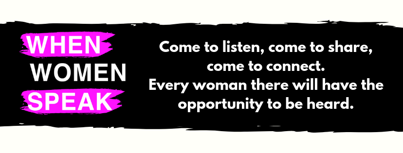 Every woman there will have the opportunity to be heard