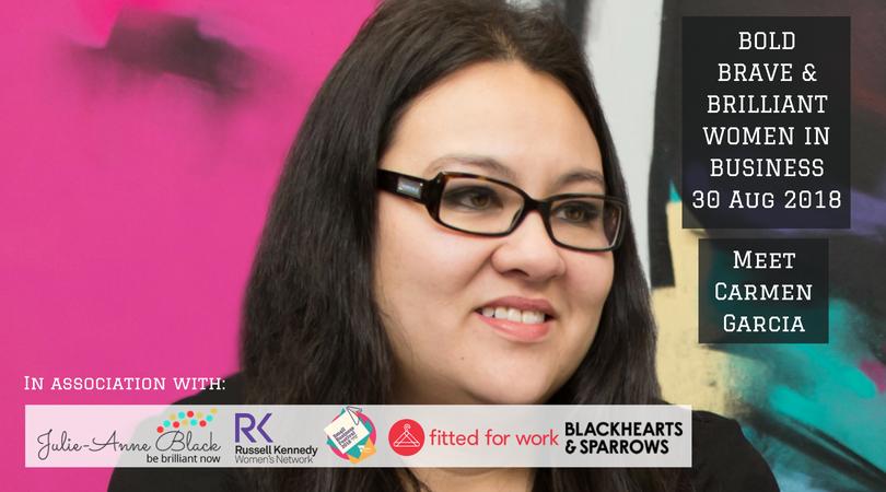 Be Brilliant Now Carmen Garcia Community Corporate Bold, Brave and Brilliant Women In Business