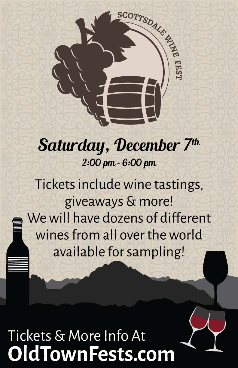 Scottsdale Wine Fest - Wine Tasting Party in Old Town - Tickets include wine tastings, giveaways and more! We will have dozens of different wines from all over the world available for sampling!