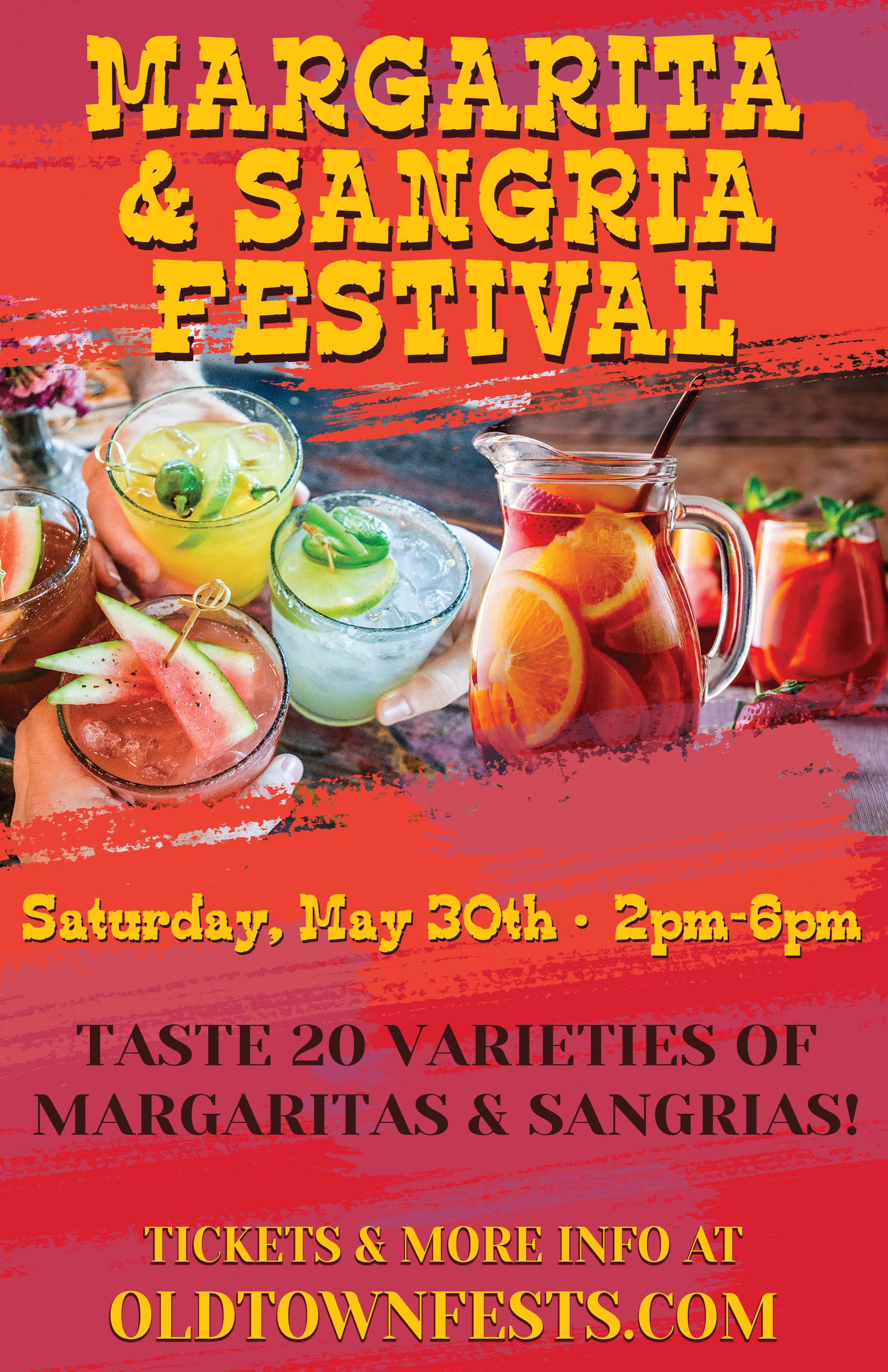 Margarita and Sangria Festival - Taste a variety of flavors of Margaritas and Sangria! We will have a variety to choose from and tickets include 20 tastings!