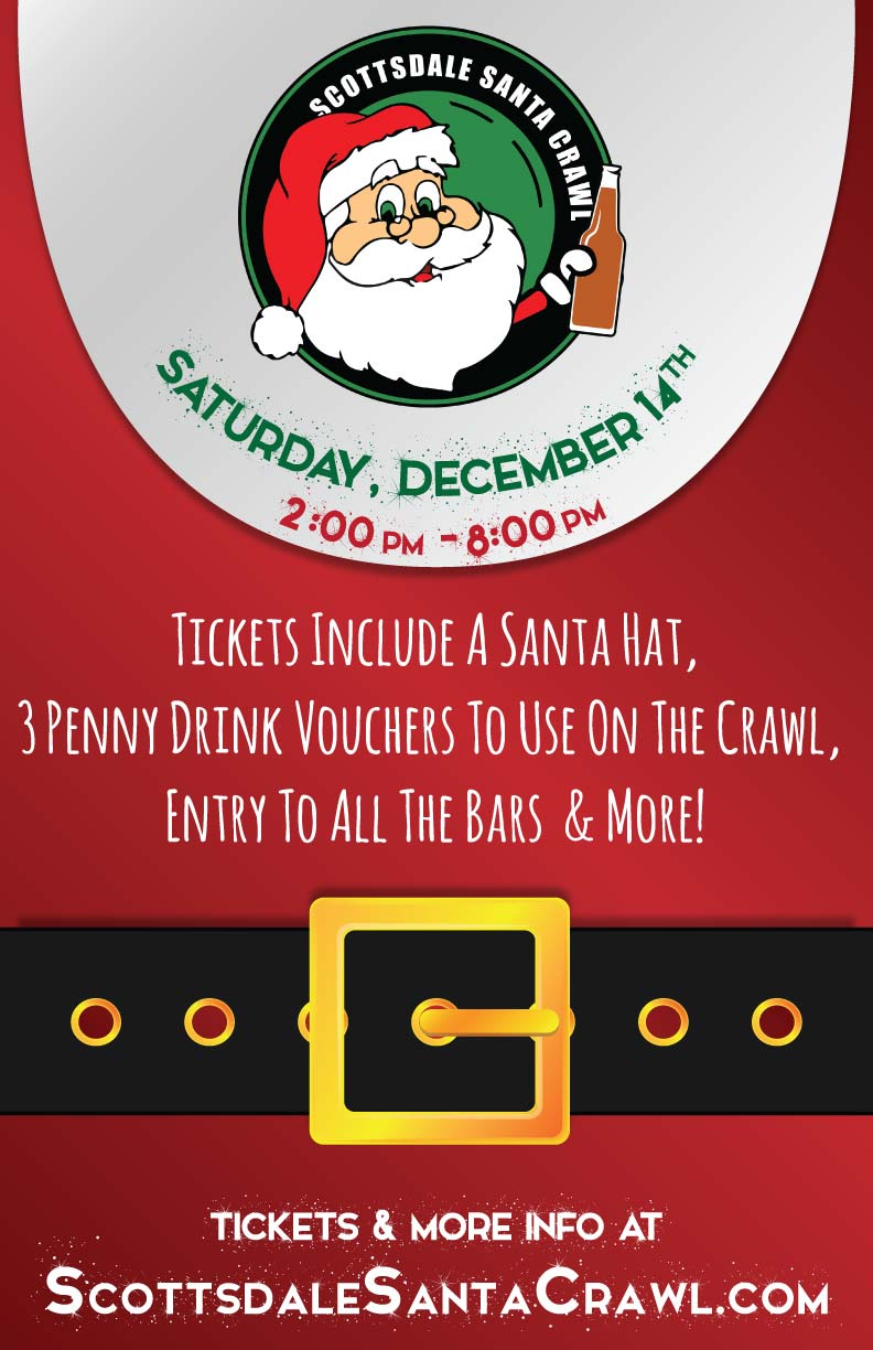 Scottsdale Santa Bar Crawl Party - Tickets Include Admission To All Bars, a Santa hat, Three 1-penny ($.01) Drink Vouchers to Use on the Crawl, & More!