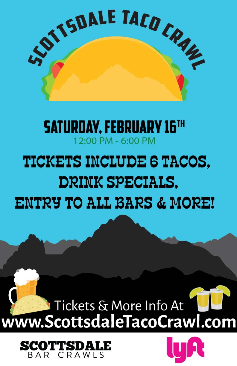 Scottsdale Taco Crawl Party - Tickets include 6 Tacos (One Taco per Hour), Drink Specials & Entry to All Bars!