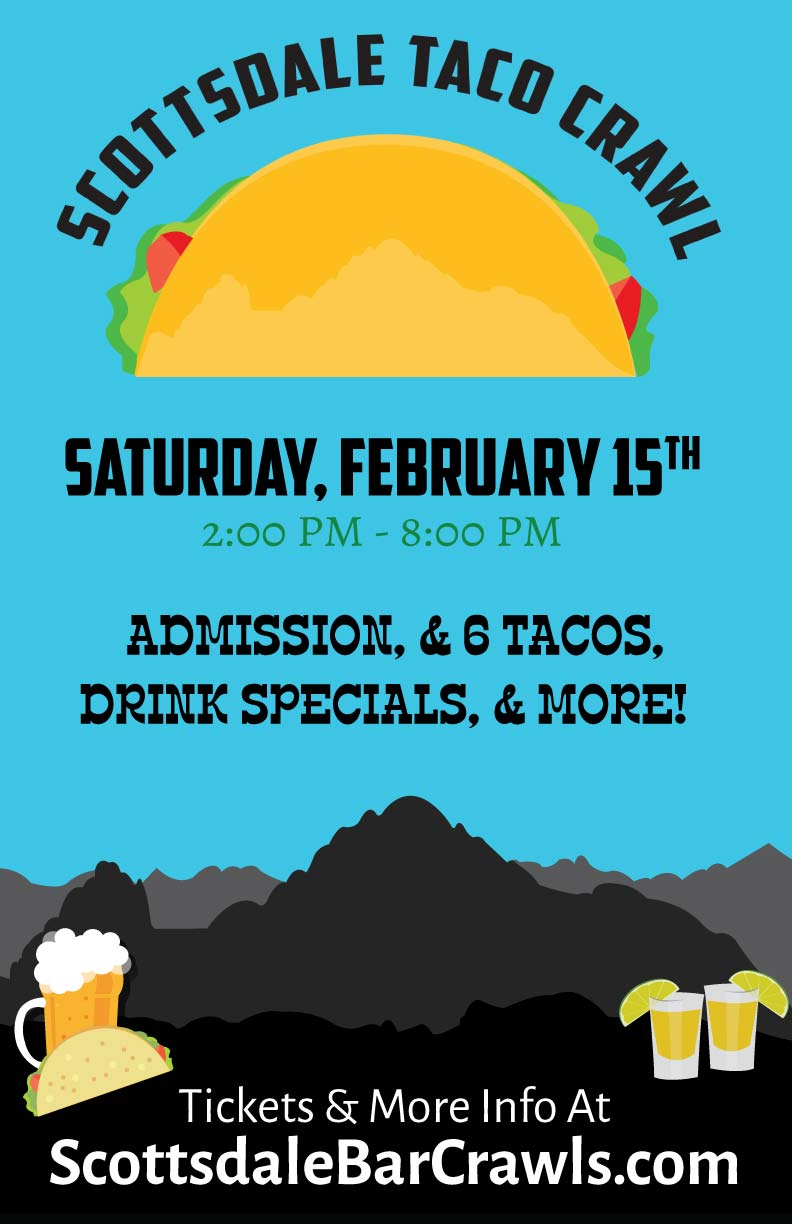 Scottsdale Taco Crawl Party - Tickets include 6 Tacos, Drink Specials, Entry to All Bars & More!