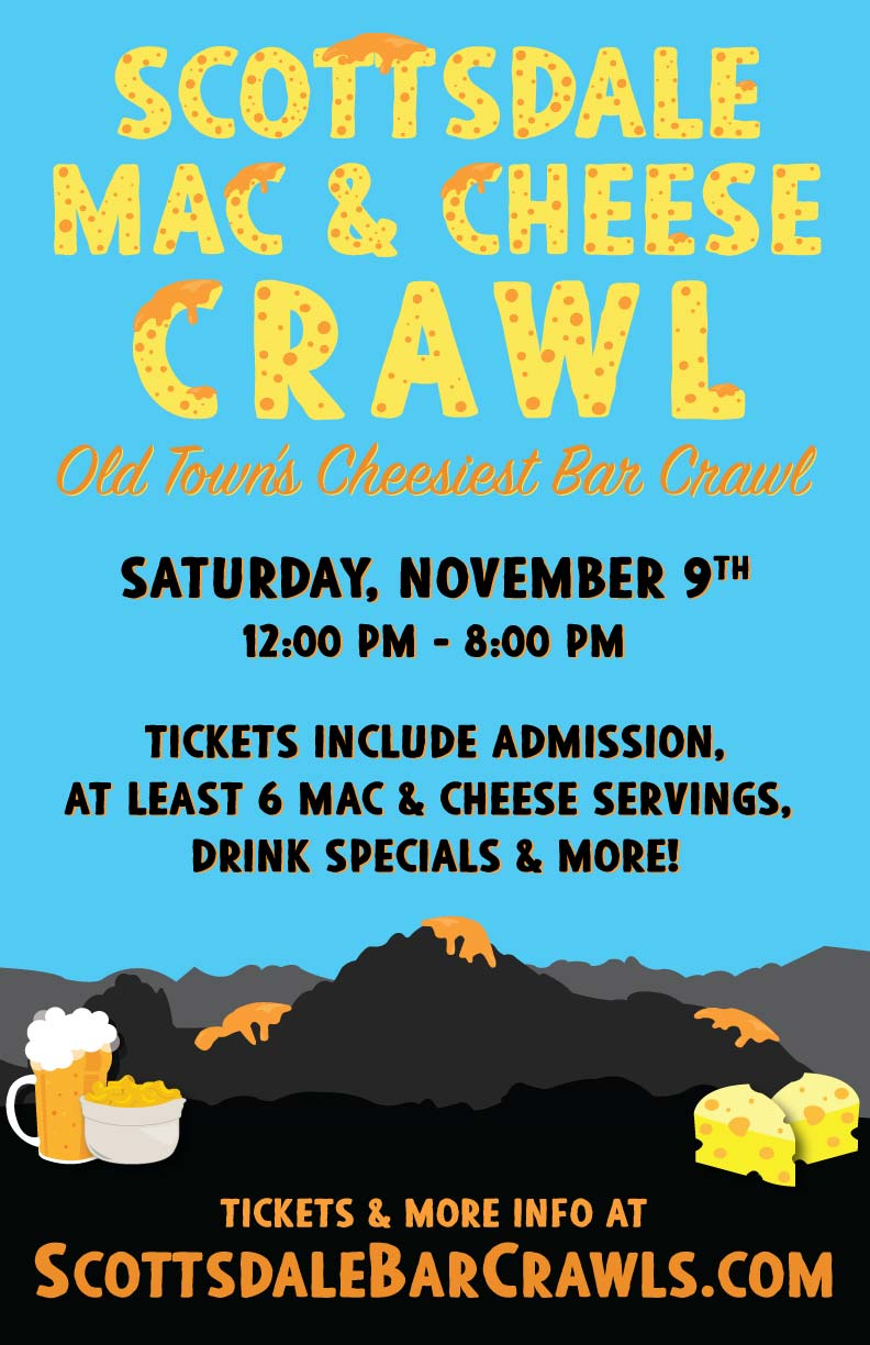 Scottsdale Mac and Cheese Bar Crawl Party - Tickets Include Admission To All Bars, at least 6 Mac & Cheese Servings, Drink Specials & more!