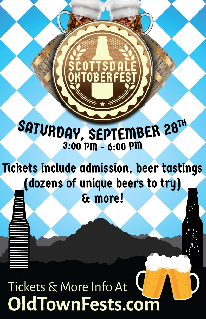 Scottsdale Oktoberfest Party - Join fellow beer lovers as we taste, drink, and cheers to great beers at Scottsdale Oktoberfest! Enjoy samples from multiple breweries - there will be dozens of different beers to sample!