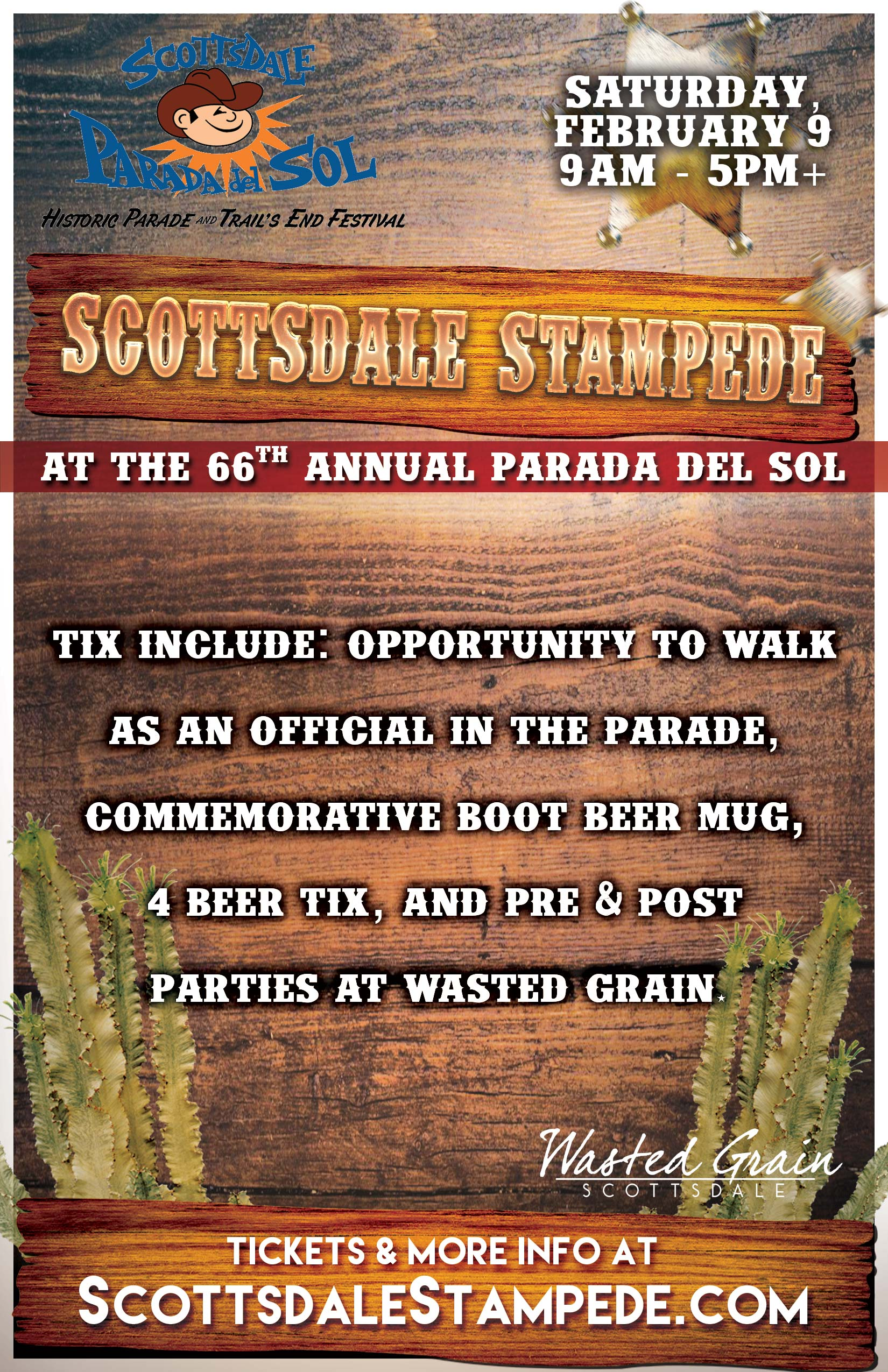Scottsdale Stampede - Tickets include walking as an official in the Parada Del Sol, a commemorative boot beer mug, four drink tickets, admission to the Trails End Party, the pre and post party event at Wasted Grain with live music. Drink tickets are redeemable at Wasted Grain, Cold Beers & Cheeseburgers, and any of the Trails End Festival beer vendors.