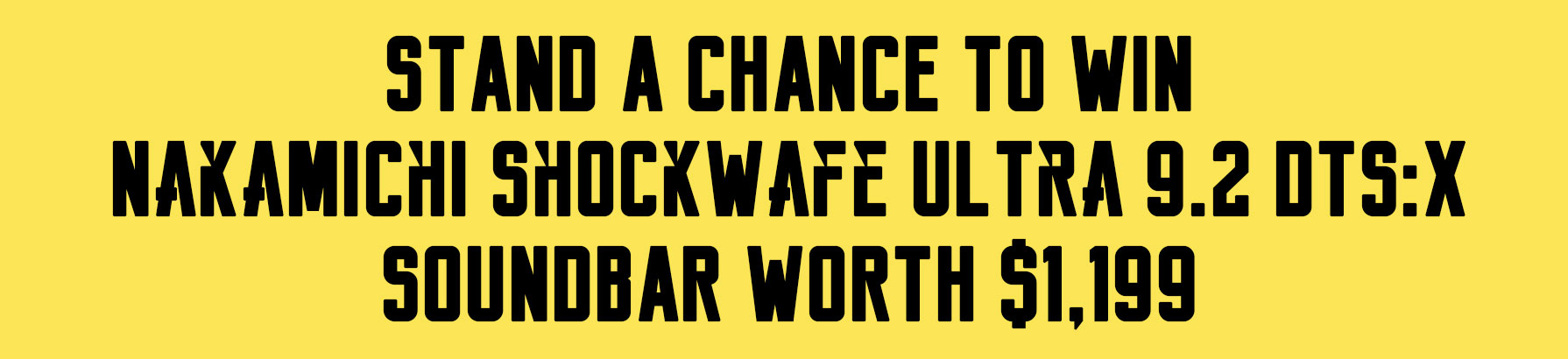 Stand a chance to win Shockwafe Ultra 9.2 Sound bar worth $1199