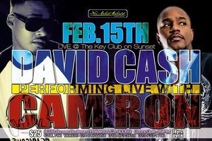 DAVID CASH PERFOMING LIVE W/ SPECIAL GUEST, CAM'RON!!!