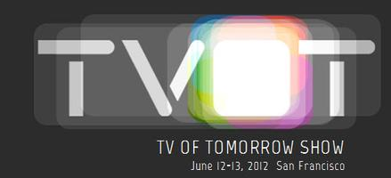 TV of Tomorrow Show 2012 - San Francisco