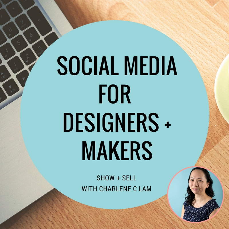 Social media for designers and makers with Charlene C Lam
