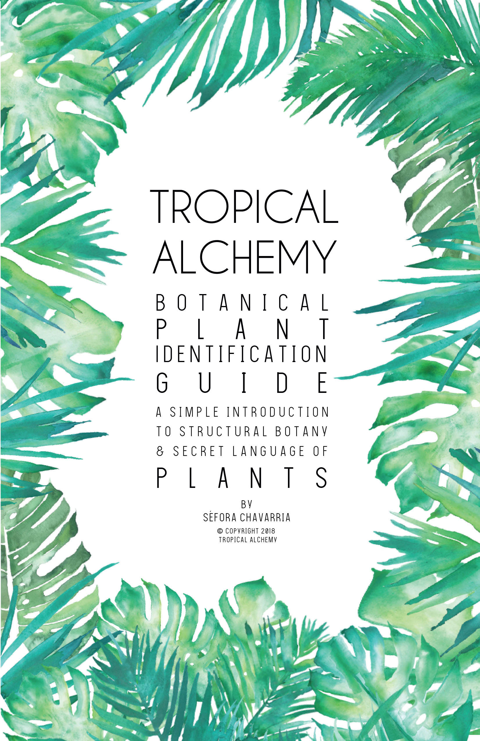 Tropical Alchemy Botany Guide