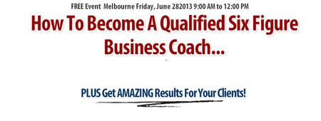 Melbourne: Become a Qualified Six Figure Business Coach (Free...