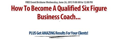 Brisbane: Become a Qualified Six Figure Business Coach (Free...