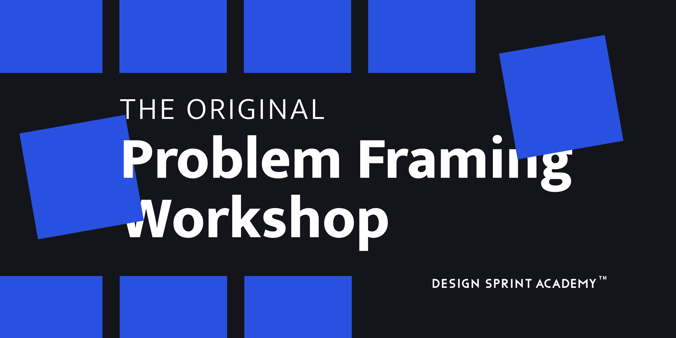 Problem Framing Workshop
