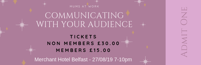 TICKET COMMUNICATING WITH YOUR AUDIENCE - 27/8/19 MERCHANT HOTEL BELFAST