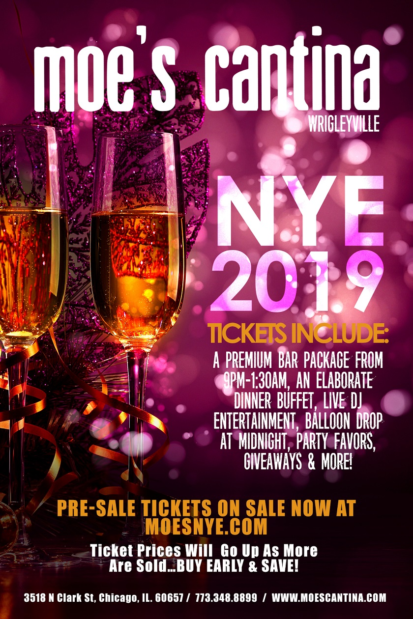 Moe's Cantina Wrigleyville New Year's Eve Party - Tickets Include A Premium Bar Package From 9pm-1:30am, An Elaborate Dinner Buffet, Live DJ Entertainment, Balloon Drop at Midnight, Party Favors, Giveaways & More!