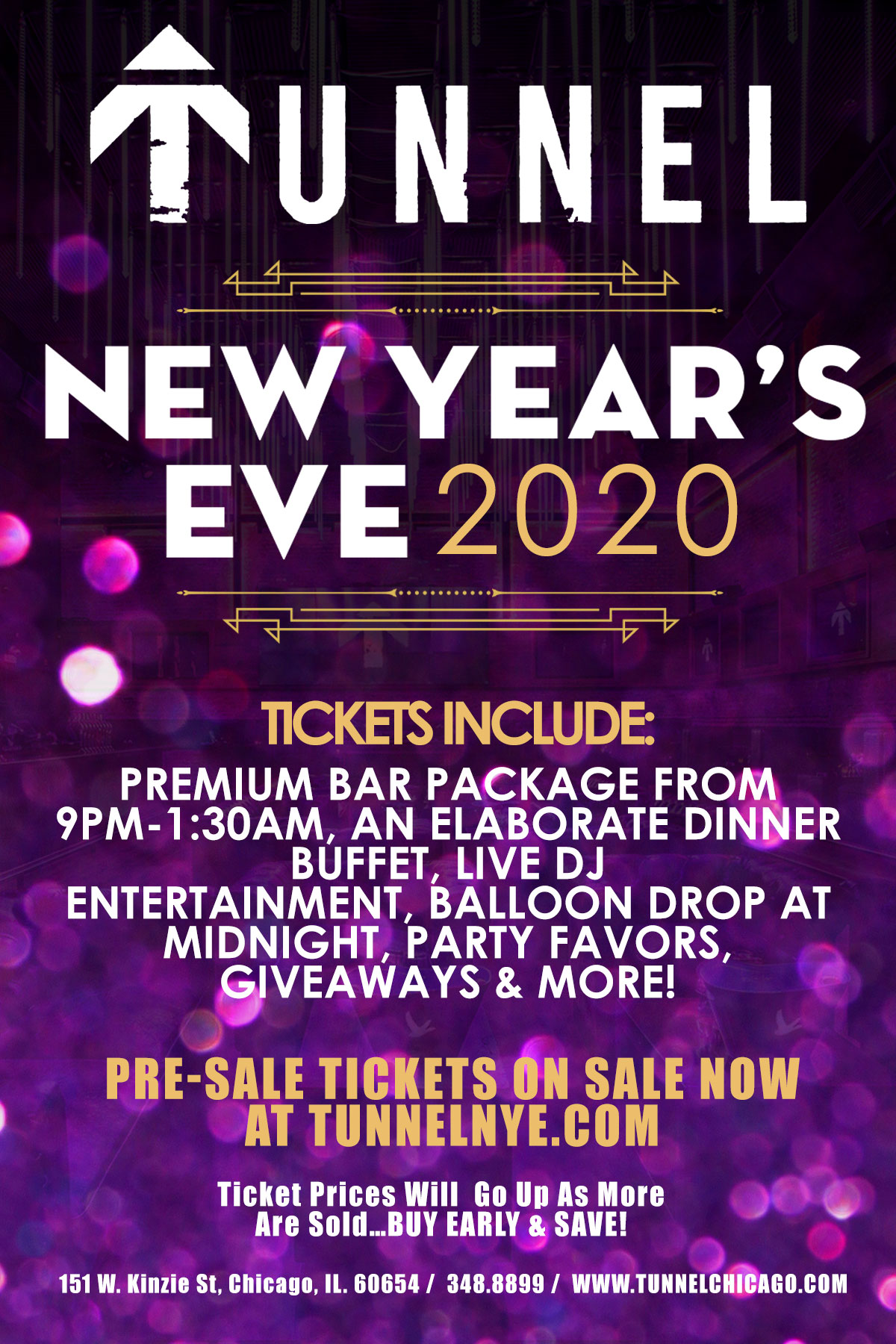 Tunnel New Year's Eve Party - Tickets Include A Premium Bar Package From 9pm-1:30am, An Elaborate Dinner Buffet, Live DJ Entertainment, Balloon Drop at Midnight, Party Favors, Giveaways & More!