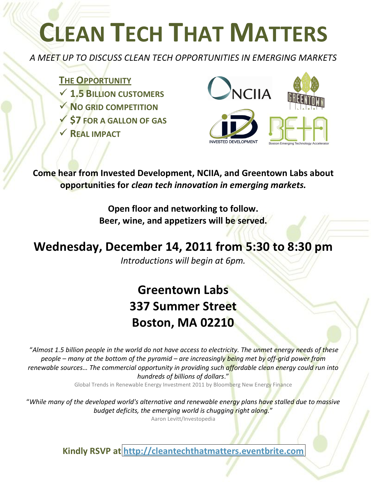 Come hear from Invested Development, NCIIA, and Greentown Labs about opportunities for clean tech innovation in emerging markets. Open floor and networking to follow. Beer, wine, and appetizers will be served.