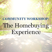 Community Workshop: The Homebuying Experience Workshop