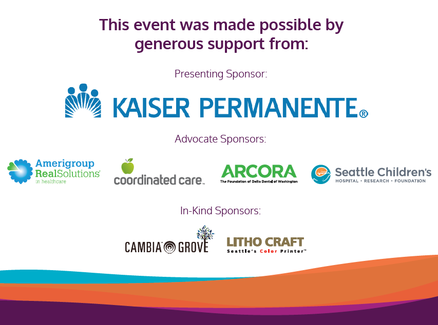 Learning Series Sponsors: Kaiser Permanente, Amerigroup RealSolutions, Coordinated Care, Arcora, Seattle Children's, Cambia Grove and Litho Craft