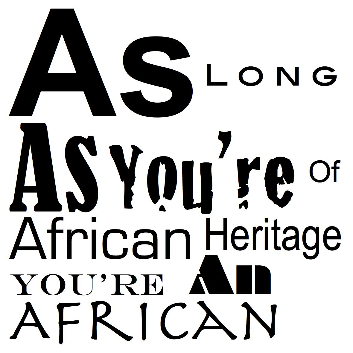 as long as you are of african heritage