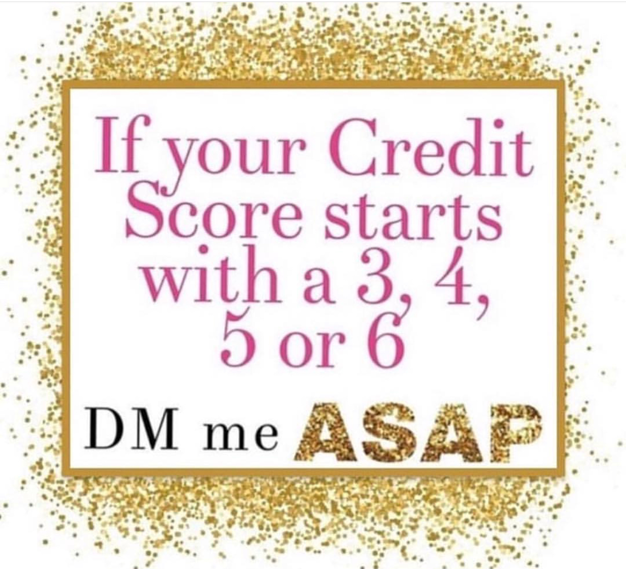 If your credit score is less than 700 please come