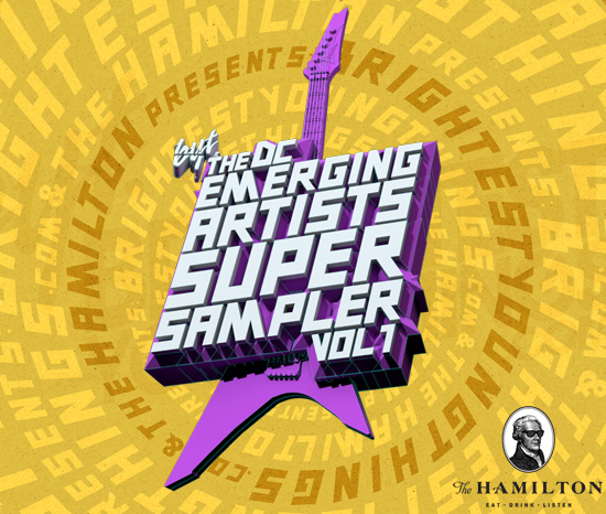 BYT & The Hamilton Present The DC Emerging Artists Super Sampler Vol 1