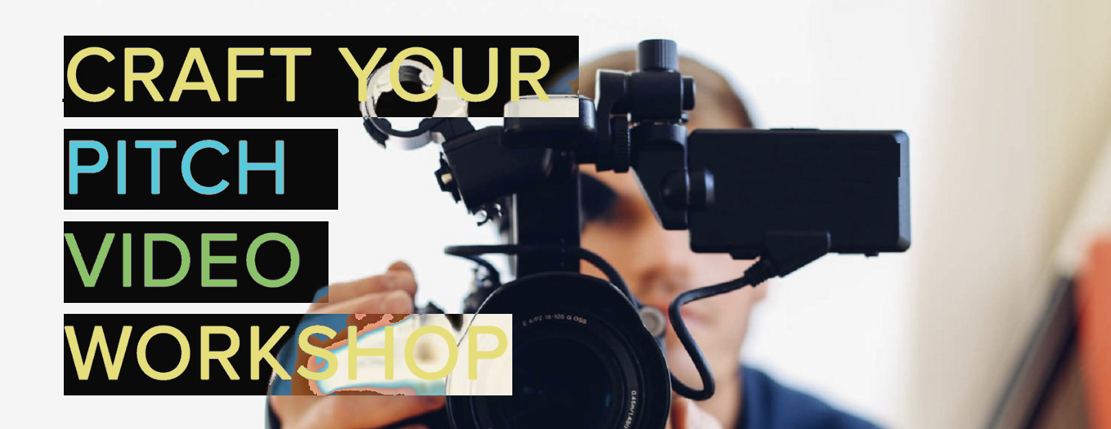 craft your pitch video workshop graphic