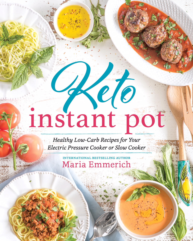Maria Emmerich - Keto Instant Pot