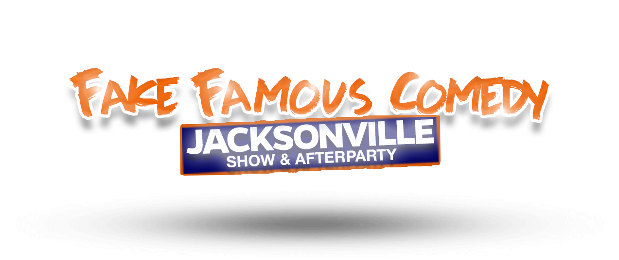Fake Famous Comedy Tour: JAX