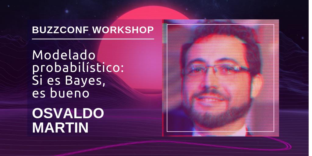 Osvaldo Martin Modelado Probabilistico Workshop