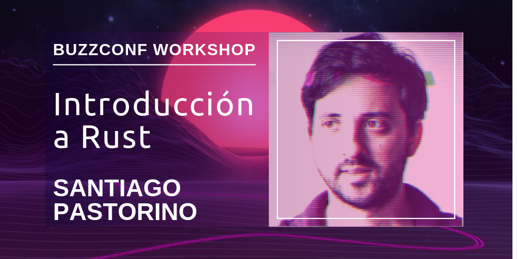 Santiago Pastorino Rust Workshop
