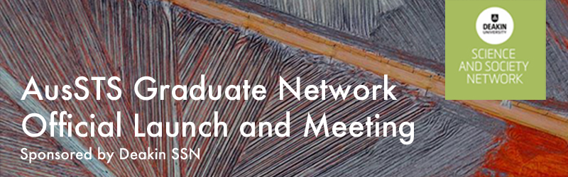 AusSTS Graduate Network Official Launch and Meeting
