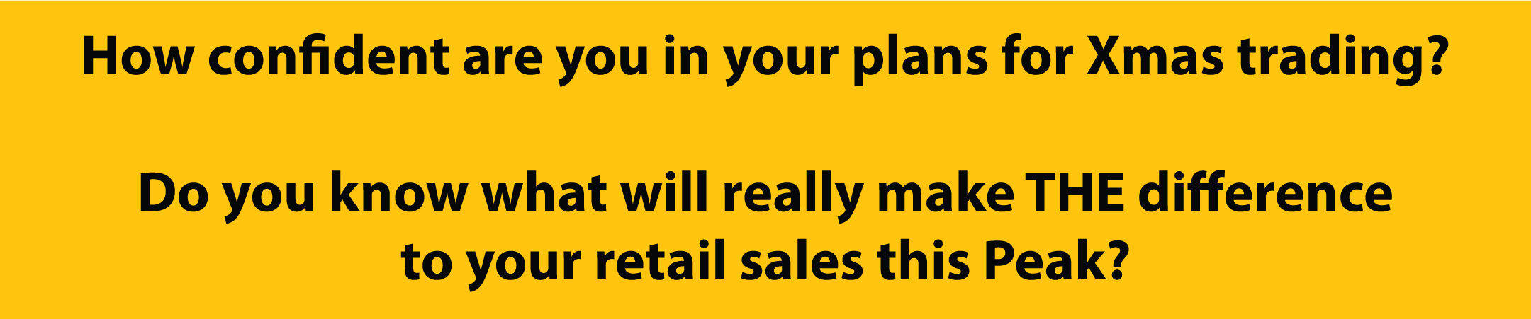 Do you know what will really make THE difference to your retail sales this Peak?