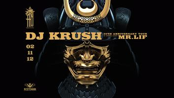 DJ KRUSH 20TH ANNIVERSARY TOUR WITH SPECIAL GUEST MR. LIF