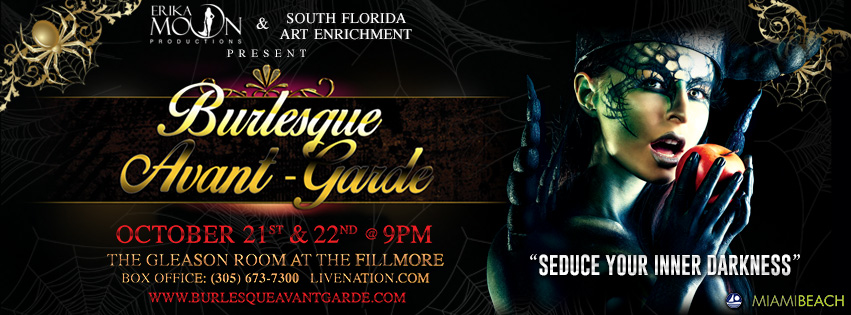 Burlesque Avant-Garde by Erika Moon Pre-Halloween October 21-22th @ The Gleason Room Miami Beach