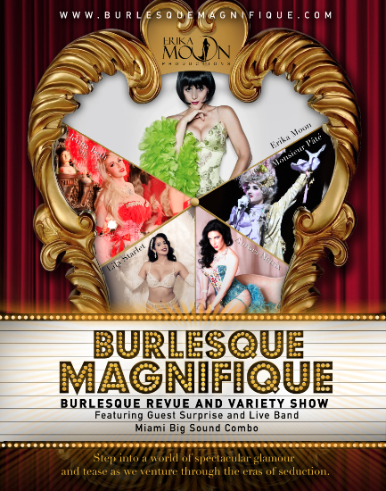 Burlesque Magnifique Art Basel Edition by Erika Moon, December 5th, and December 10th & 11th regular edition, The Gleason Room at the Fillmore, Miami Beach 9Pm